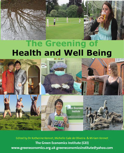 The Greening of Health, Healthcare, Health Systems and Well Being