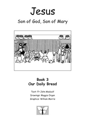 Jesus, Son of God, Son of Mary: Book 3: Our Daily Bread