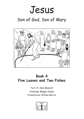 Jesus, Son of God, Son of Mary: Book 4: Five Loaves and Two Fishes