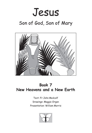 Jesus, Son of God, Son of Mary: Book 7: New Heavens and a New Earth
