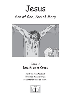Jesus, Son of God, Son of Mary: Book 8: Death on a Cross